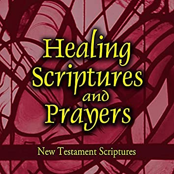 Healing Scriptures and Prayers, Vol. 2: New Testament
