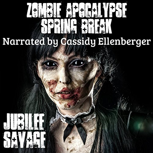 Zombie Apocalypse Spring Break audiobook cover art