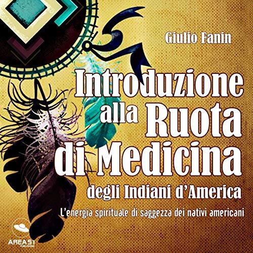 Introduzione alla Ruota di Medicina degli Indiani d'America audiobook cover art
