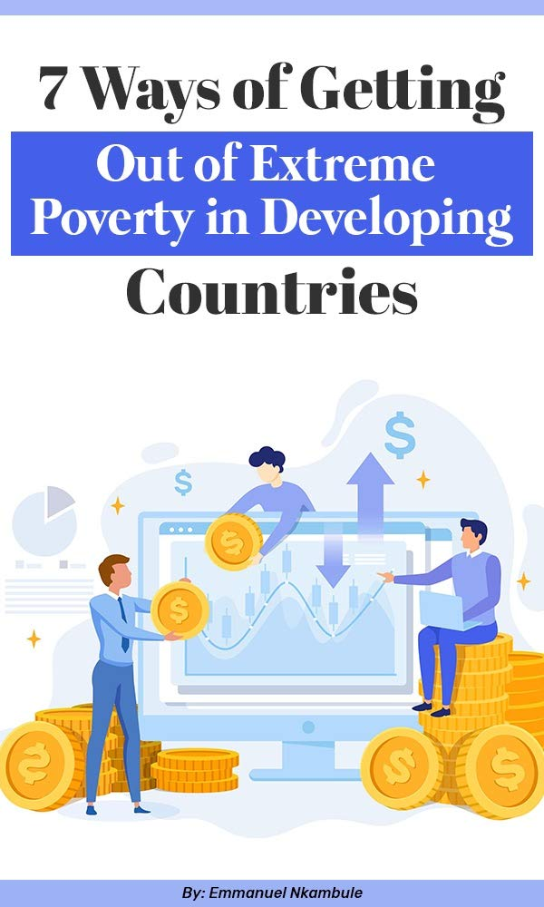7 Ways of Getting Out of Extreme Poverty in Developing Countries
