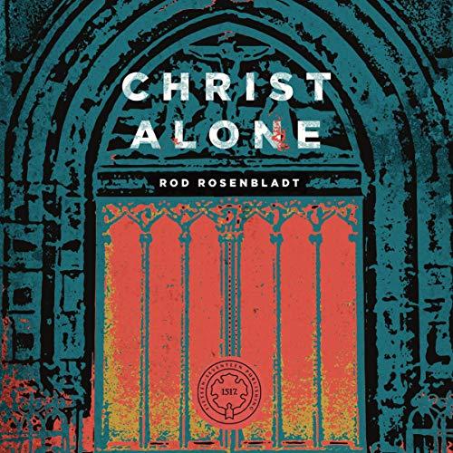 Christ Alone audiobook cover art