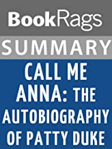 Summary & Study Guide Call Me Anna: The Autobiography of Patty Duke by Patty Duke