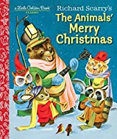 Richard Scarry's The Animals' Merry Christmas (Little Golden Book)