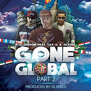 Gone Global, Pt. 2 (feat. Illvibe, Tay G)