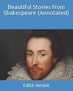 Beautiful Stories from Shakespeare (Annotated)