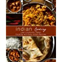 Indian Cooking: Learn Authentic Indian Cooking with Easy Recipes eBook