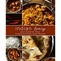 Indian Cooking: Learn Authentic Indian Cooking with Easy Indian Recipes Kindle Edition by BookSumo Press for Free