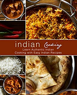 Indian Cooking: Learn Authentic Indian Cooking with Easy Indian Recipes by [BookSumo Press]