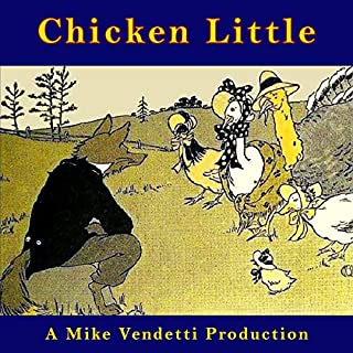Chicken Little                   By:                                                                                                                                 Unknown                               Narrated by:                                                                                                                                 Mike Vendetti                      Length: 6 mins     Not rated yet     Overall 0.0