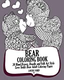 Bear Coloring Book: 30 Hand Drawn, Doodle and Folk Art Style Love Teddy Bear Adult Coloring Pages (Teddy Bear Coloring Books) (Volume 1)