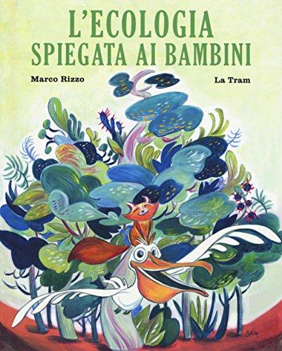 L'ecologia spiegata ai bambini. Ediz. a colori