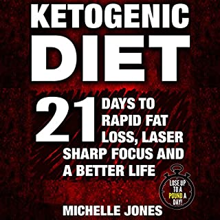 Ketogenic Diet: 21 Days to Rapid Fat Loss, Laser Sharp Focus and a Better Life (Lose Up to a Pound a Day!) audiobook cover art