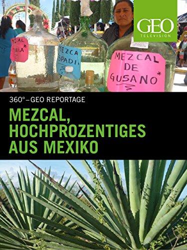 Mezcal, Hochprozentiges aus Mexiko