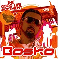 The Good Life Movement by Bosko (2009-04-21)