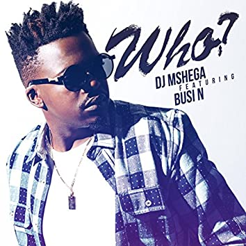 Who? (feat. Busi N)