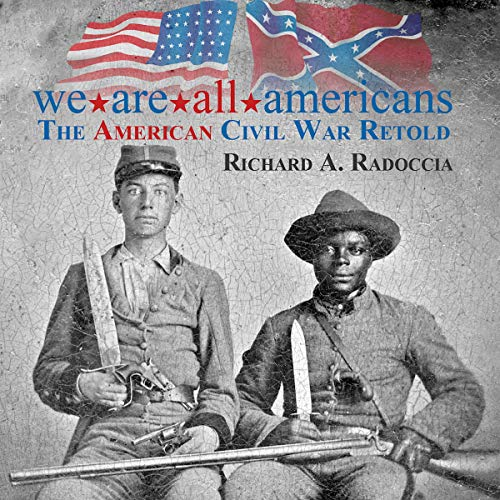 We Are All Americans Audiobook By Richard A. Radoccia cover art