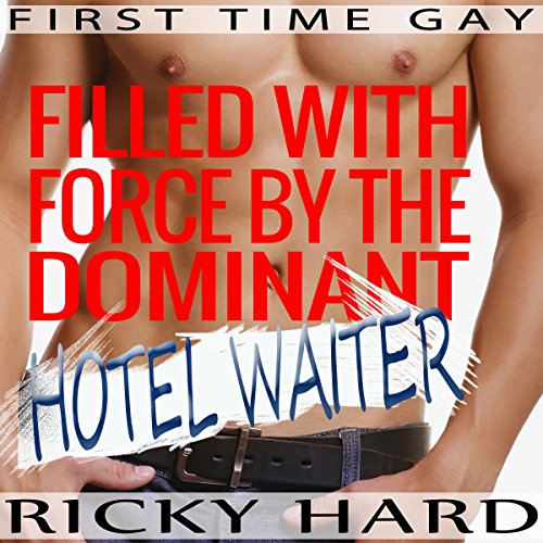 Filled with Force by the Dominant Hotel Waiter audiobook cover art
