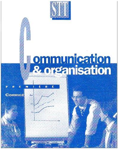 Communication et organisation, 1ère STT (Corrigés)