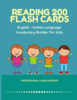Reading 200 Flash Cards English - Italian Language Vocabulary Builder For Kids: Practice Basic Sight Words list activities books to improve reading ... kindergarten and 1st, 2nd, 3rd grade
