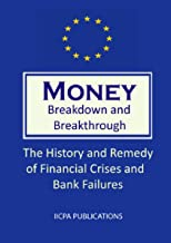 Money. Breakdown and Breakthrough. The History and Remedy of Financial Crises and Bank Failures. (1st Edition)