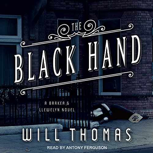 The Black Hand     Barker & Llewelyn Series, Book 5              By:                                                                                                                                 Will Thomas                               Narrated by:                                                                                                                                 Antony Ferguson                      Length: 7 hrs and 47 mins     27 ratings     Overall 4.6