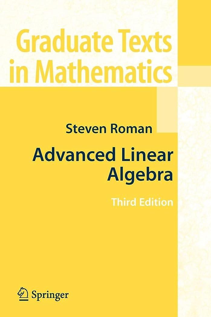 パラシュート議題高揚したAdvanced Linear Algebra: Third Edition (Graduate Texts in Mathematics)