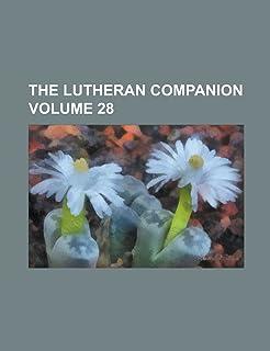 The Lutheran Companion Volume 28