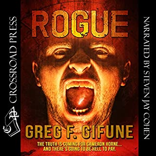 Rogue                   By:                                                                                                                                 Greg F. Gifune                               Narrated by:                                                                                                                                 Steven Jay Cohen                      Length: 6 hrs and 19 mins     11 ratings     Overall 4.6