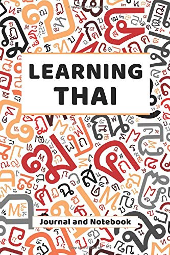 Learning Thai Journal and Notebook: A modern resource for beginners and students learning Thai