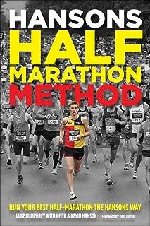 Hansons Half-Marathon Method: Run Your Best Half-Marathon the Hansons Way