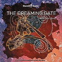 ザ・ドリーミング・ゲート:The Dreaming Gate [ヘミシンク]