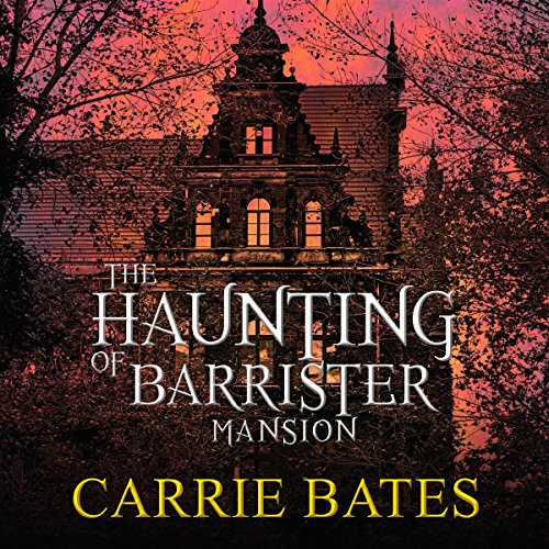 The Haunting of Barrister Mansion audiobook cover art