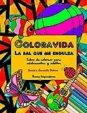 Coloravida - La sal que me endulza. Libro de colorear para adolescentes y adultos