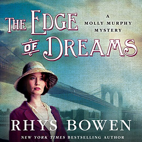 The Edge of Dreams                   By:                                                                                                                                 Rhys Bowen                               Narrated by:                                                                                                                                 Nicola Barber                      Length: 9 hrs and 53 mins     10 ratings     Overall 4.8