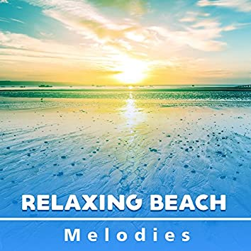 Relaxing Beach Melodies – Summer Songs to Relax, Rest a Bit, Holiday Vibes, Peaceful Mind, Tropical Island