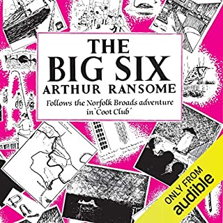 The Big Six     Swallows and Amazons, Book 9               By:                                                                                                                                 Arthur Ransome                               Narrated by:                                                                                                                                 Gareth Armstrong                      Length: 8 hrs and 34 mins     73 ratings     Overall 4.8