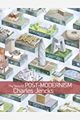 The Story of Post-Modernism: Five Decades of the Ironic, Iconic and Critical in Architecture Kindle Edition