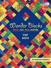 Wonder Blocks: Stack, Cut, Sew, and Go