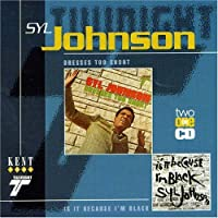 Dresses Too Short / Is It Because I'm Black by Syl Johnson