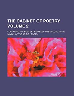 The Cabinet of Poetry Volume 2; Containing the Best Entire Pieces to Be Found in the Works of the British Poets