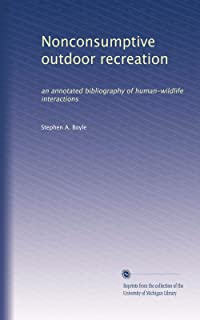 Nonconsumptive outdoor recreation: an annotated bibliography of human-wildlife interactions