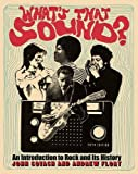 What's That Sound?: An Introduction to Rock and Its History (Fifth Edition)