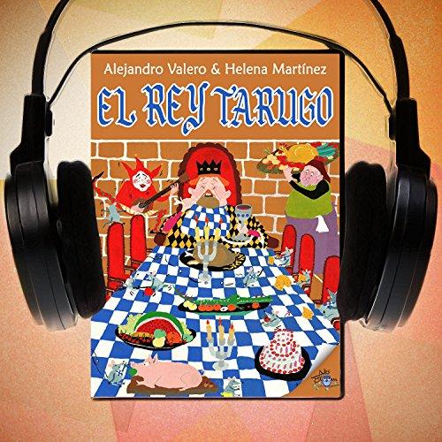El rey Tarugo [King Tarugo]  Audiolibri