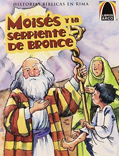 Moises y la Serpiente de Bronce (Libros Arco / Arch Books)