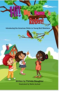 Hi! My Name is Robin!: Introducing the American Robin to Young Bird Watchers (English Edition)
