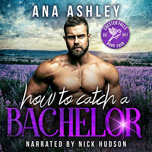 How to Catch a Bachelor Audiobook By Ana Ashley cover art