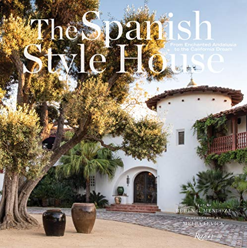 Compare Textbook Prices for The Spanish Style House: From Enchanted Andalusia to the California Dream  ISBN 9780847865161 by Levick, Melba,Mendoza, Ruben G.