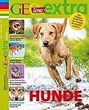 GEOlino Extra / GEOlino extra 60/2016 - Hunde - Rosemarie Herausgegeben von Wetscher