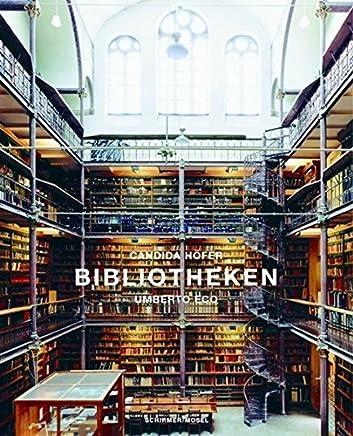 Candida hofer bibliotheken /allemand by Umberto Eco Candida Hfer(1905-06-29)