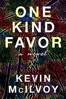 One Kind Favor: A Novel